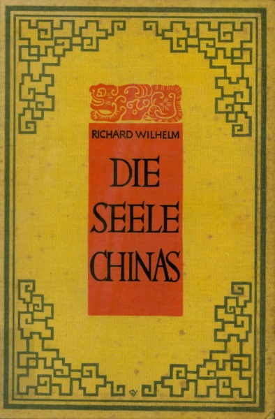 Richard Wilhelm: Die Seele Chinas - Cover